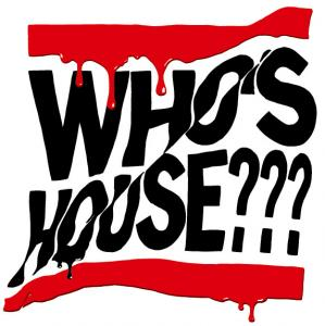 Whos House