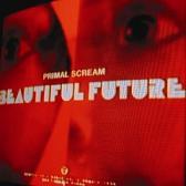 プライマル・スクリーム/BEAUTIFUL FUTURE