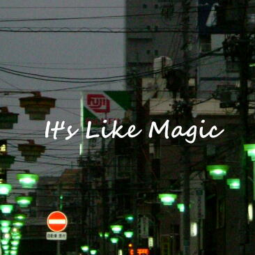 2) It's Like Magic
