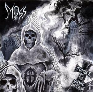 Moss - Tombs Of The Blind Drugged!