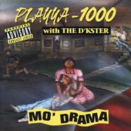 PLAYYA-1000 with THE D'KSTER/MO' DRAMA