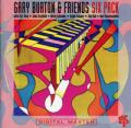 Gary Burton & Friends : Six Pack