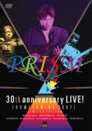 30th anniversary LIVE! [HOMECOMING 2007] / PRISM (DVD)