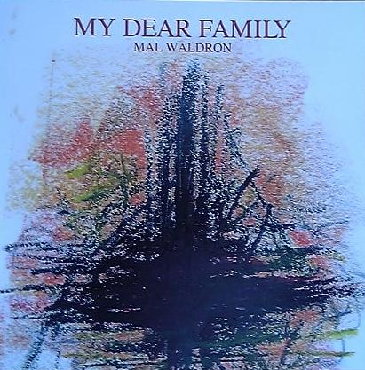 My Dear Family / Mal Waldron