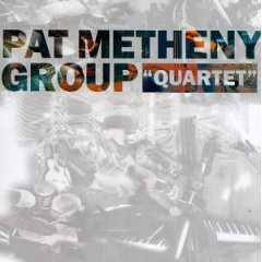 Quartet / Pat Metheny Group