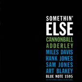 SOMETHIN'ELSE / CANNONBALL ADDERLEY