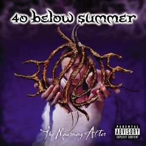 40 below summer/The Mourning After