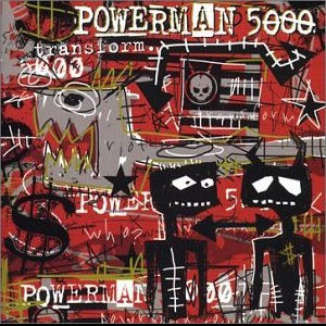 POWERMAN 5000/transform