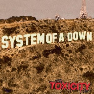SYSTEM OF A DOWN/TOXICITY