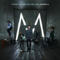 maroon 5 It Wont Be Soon Before Long