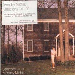 Monday Michiru SELECTIONS'97-'00