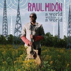 Raul Midon World Within a World