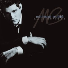 Michael Buble Call Me Irresponsible