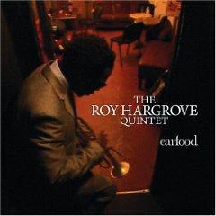 Roy Hargrove Quintet Earfood