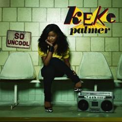 Keke Palmer 「So Uncool」