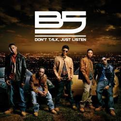 B5 「Don't Talk, Just Listen」