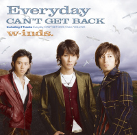 w-inds. 「Everyday / CAN'T GET BACK」