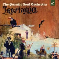 quantic soul orchestra 08hy8ea tropidelic
