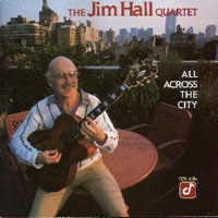 Jim Hall Quartet : All Across The City