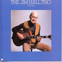 Jim Hall Trio ; Circles