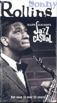 Ralph Gleason's Jazz Casual Sonny Rollins