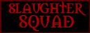 Slaughter Squad